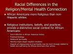 racial differences in the religion mental health connection