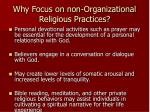 why focus on non organizational religious practices