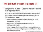 the product of work is people 3