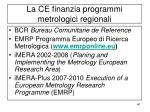 la ce finanzia programmi metrologici regionali