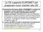 la ce supporta euromet per preparare nuovi membri alla ue