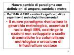 nuovo cambio di paradigma con definizioni di ampere candela e metro