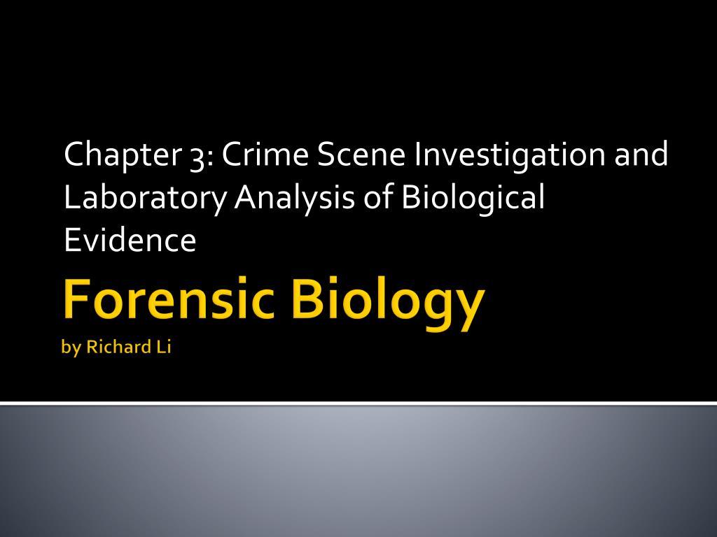 Ppt Forensic Biology By Richard Li Powerpoint Presentation Free Download Id 793247