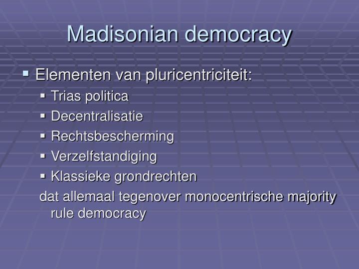 Madisonian democracy