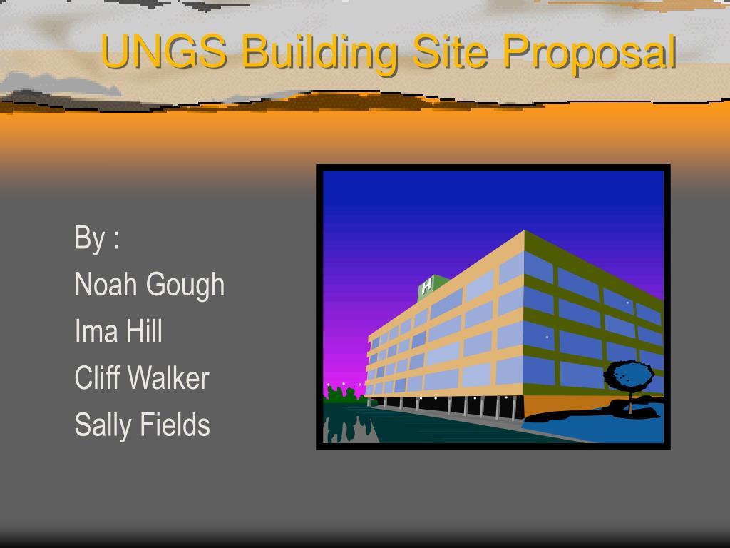 ungs building site proposal l.