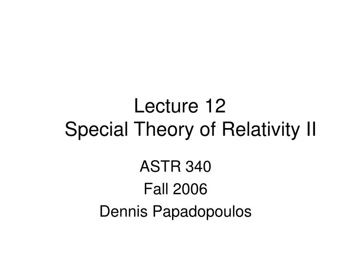 lecture 12 special theory of relativity ii n.