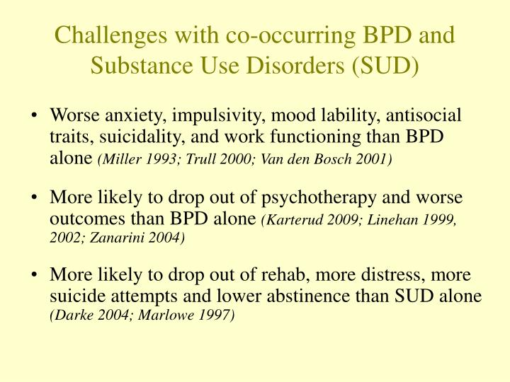 Challenges with co-occurring BPD and Substance Use Disorders (SUD)