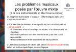 les probl mes musicaux pos s par l uvre mixte la fois instrumentale et lectroacoustique