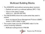multicast building blocks