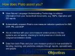 how does plato assist you