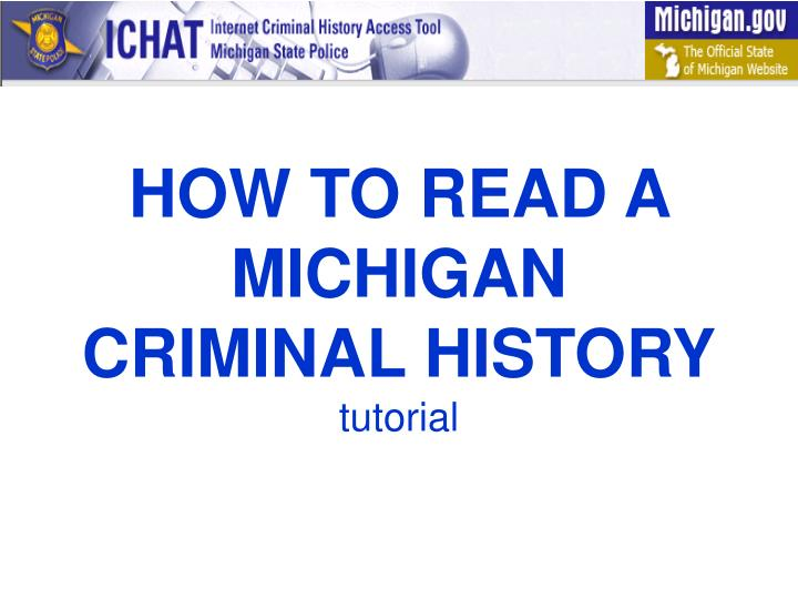 how to read a michigan criminal history tutorial n.