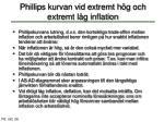 phillips kurvan vid extremt h g och extremt l g inflation