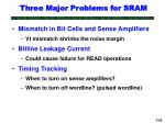 three major problems for sram