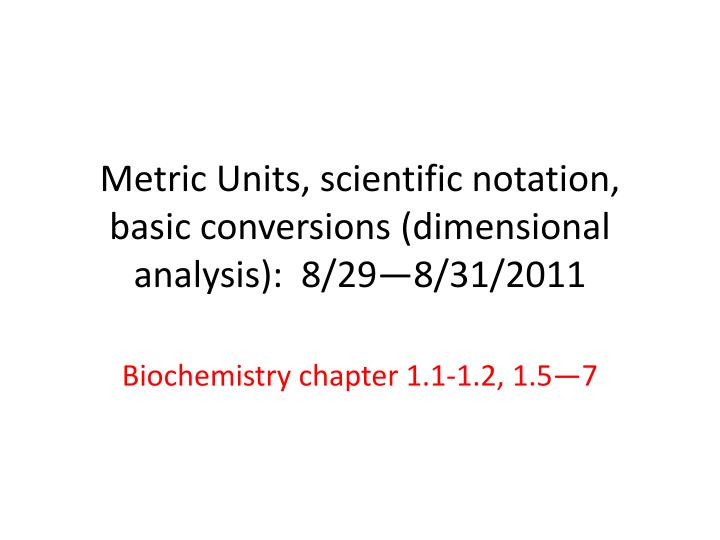 metric units scientific notation basic conversions dimensional analysis 8 29 8 31 2011 n.