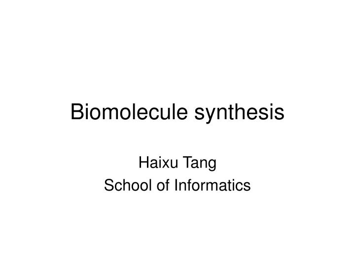biomolecule synthesis n.