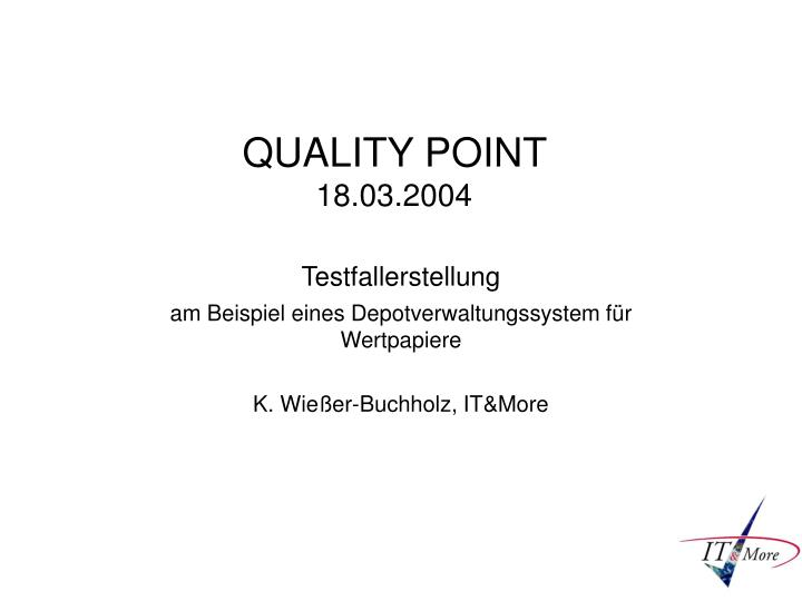 quality point 18 03 2004 n.
