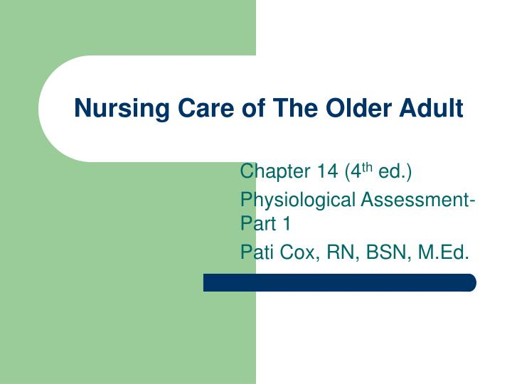 nursing care of the older adult n.