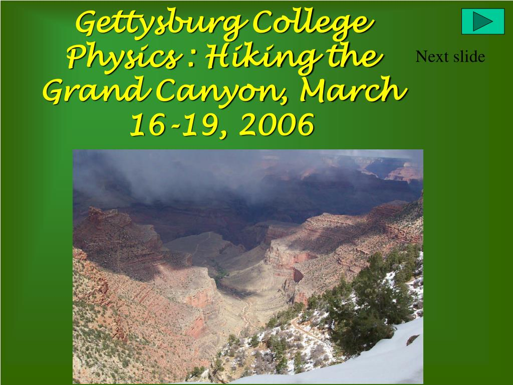 gettysburg college physics hiking the grand canyon march 16 19 2006 l.