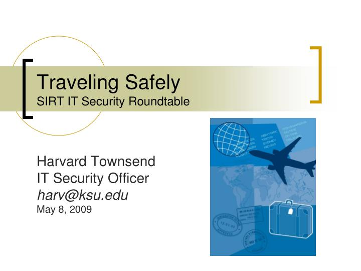 traveling safely sirt it security roundtable n.