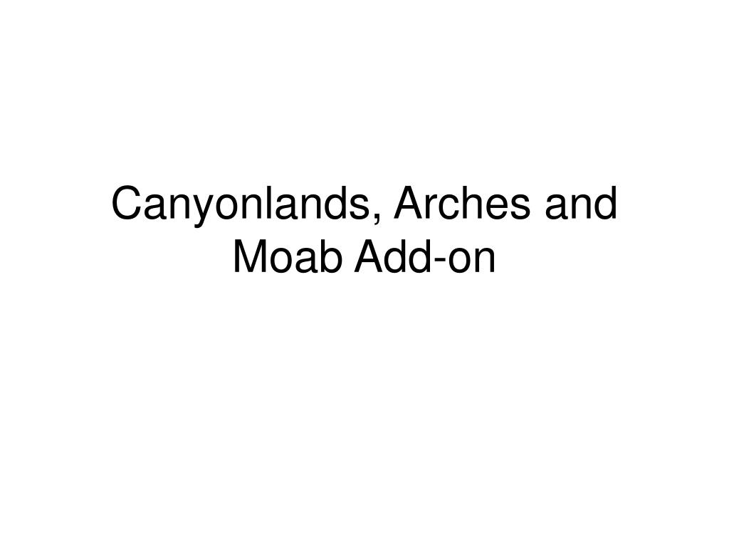 Canyonlands, Arches and Moab Add-on
