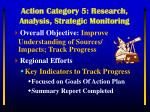 action category 5 research analysis strategic monitoring