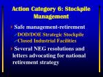 action category 6 stockpile management