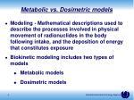 metabolic vs dosimetric models