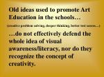 old ideas used to promote art education in the schools