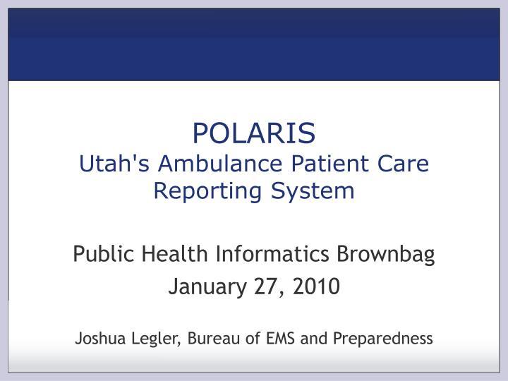 polaris utah s ambulance patient care reporting system n.