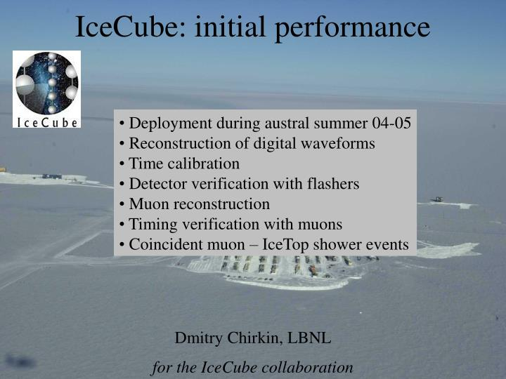 icecube initial performance n.