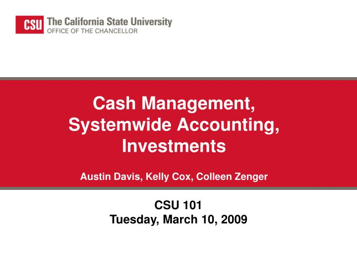 cash management systemwide accounting investments austin davis kelly cox colleen zenger n.