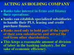 acting as holding company