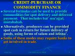 credit purchase or commodity finance