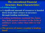 the conventional financial structure basic characteristics