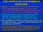 the monetary equilibrium frontier