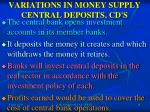 variations in money supply central deposits cd s