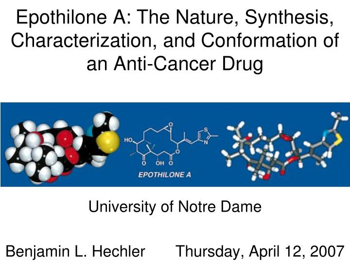 epothilone a the nature synthesis characterization and conformation of an anti cancer drug n.