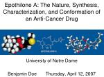 epothilone a the nature synthesis characterization and conformation of an anti cancer drug1