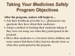 taking your medicines safely program objectives