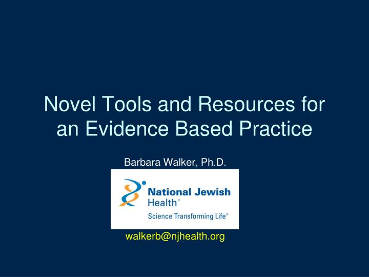 novel tools and resources for an evidence based practice n.