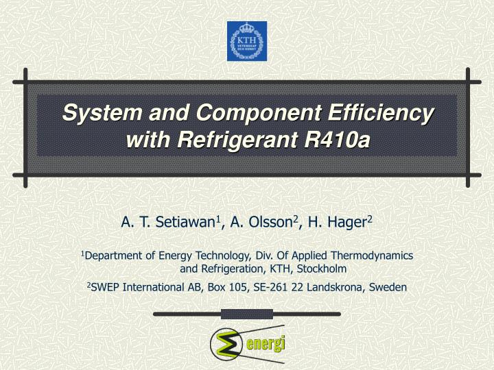 system and component efficiency with refrigerant r410a n.