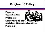 origins of policy