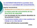 la sociedad industrial ha quedado atr s vivimos en la sociedad del conocimiento