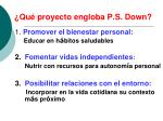 qu proyecto engloba p s down
