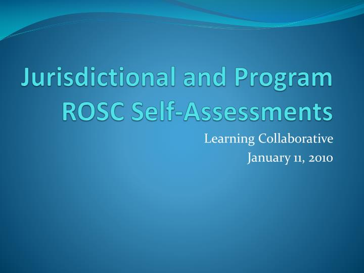 jurisdictional and program rosc self assessments n.