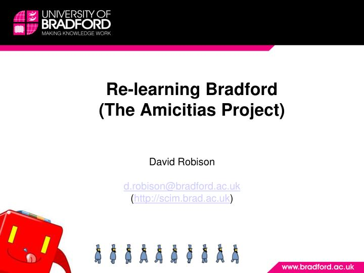 re learning bradford the amicitias project n.