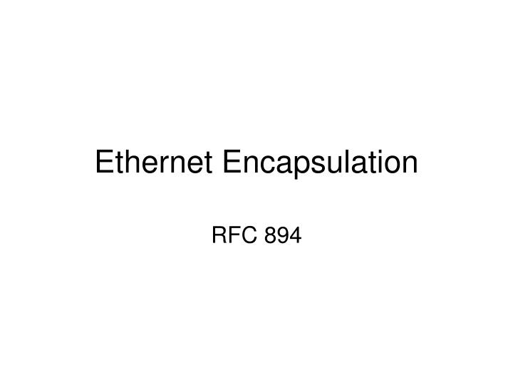 ethernet encapsulation n.