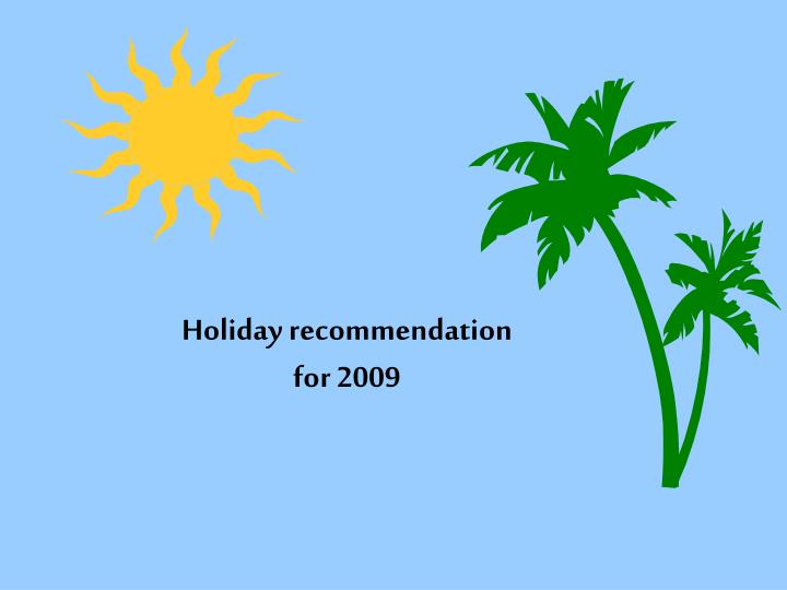 holiday recommendation for 2009 n.