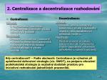 2 centralizace a decentralizace rozhodov n