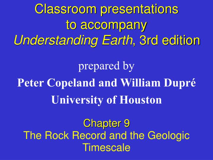 Classroom presentations to accompany understanding earth 3rd edition